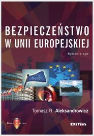 okładka Bezpieczeństwo w Unii Europejskiej, Książka | Tomasz R. Aleksandrowicz