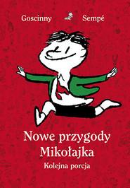okładka Nowe przygody Mikołajka. Kolejna porcja, Książka | René Goscinny, Jean-Jacques Sempé