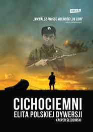 okładka Cichociemni.  Elita polskiej dywersji , Książka | Kacper Śledziński