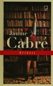okładka Wyznaję, Książka | Jaume Cabré