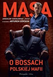 okładka Masa o bossach polskiej mafii, Książka | Artur Górski