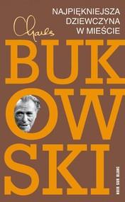 okładka Najpiękniejsza dziewczyna w mieście, Książka | Charles Bukowski