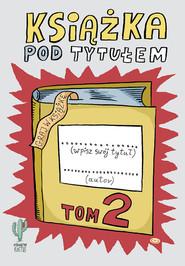 okładka Książka pod tytułem (tom 2), Książka | Trojanowski Robert