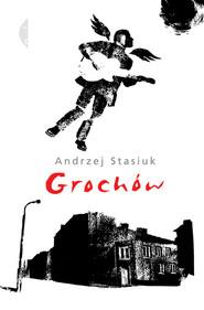okładka Grochów, Książka | Andrzej Stasiuk