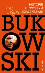 okładka Historie o zwykłym szaleństwie, Książka | Charles Bukowski
