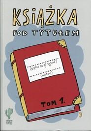 okładka Książka pod tytułem (tom 1), Książka | Trojanowski Robert