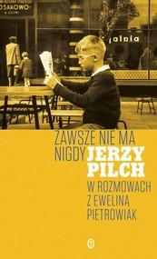 okładka Zawsze nie ma nigdy, Książka | Jerzy Pilch
