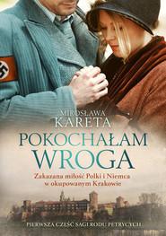 okładka Pokochałam wroga, Książka | Mirosława Kareta