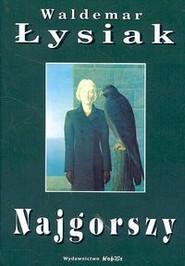 okładka Najgorszy, Książka   Łysiak Waldemar