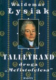 okładka Talleyrand. Droga Mefistofelesa, Książka | Łysiak Waldemar
