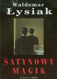 okładka Satynowy magik, Książka | Łysiak Waldemar