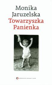 okładka Towarzyszka Panienka, Książka | Monika Jaruzelska