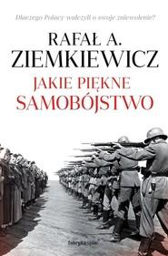 okładka Jakie piękne samobójstwo, Książka | A. Ziemkiewicz Rafał