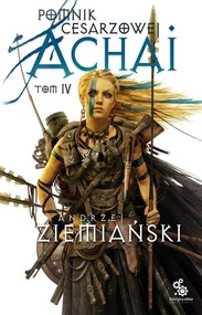 okładka Pomnik cesarzowej Achai. Tom 4, Książka | Andrzej Ziemiański