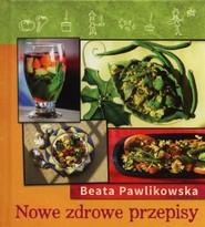 okładka Nowe zdrowe przepisy, Książka | Beata Pawlikowska
