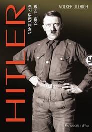 okładka Hitler. Narodziny zła 1889-1939, Książka | Volker Ulrich