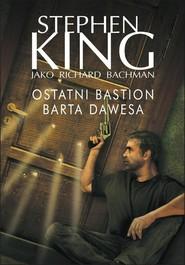 okładka Ostatni bastion Barta Dawesa, Książka | Stephen King