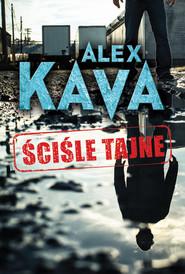 okładka Ściśle tajne, Książka | Alex Kava