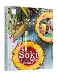 okładka Soki i koktajle świata, Książka | Beata Pawlikowska