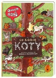 okładka Opowiem ci, mamo, co robią koty, Książka   Nikola Kucharska