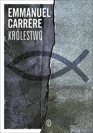 okładka Królestwo, Książka   Emmanuel Carrere