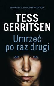 okładka Umrzeć po raz drugi, Książka | Tess Gerritsen