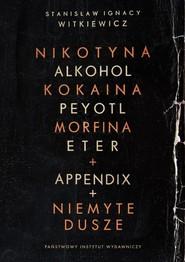 okładka Narkotyki + appendix + niemyte dusze, Książka | Stanisław Ignacy Witkiewicz