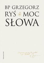 okładka Moc słowa, Książka | Grzegorz Ryś