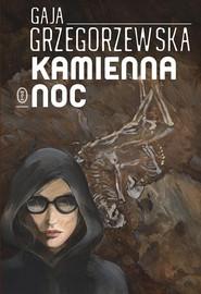 okładka Kamienna noc, Książka | Gaja Grzegorzewska