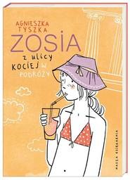 okładka Zosia z ulicy Kociej. W podróży, Książka | Agnieszka Tyszka