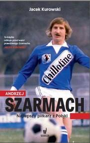 okładka Andrzej Szarmach, Książka | Jacek Kurowski, Andrzej Szarmach