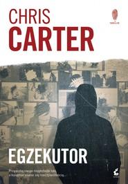 okładka Egzekutor, Książka | Chris Carter
