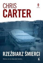 okładka Rzeźbiarz śmierci, Książka | Chris Carter
