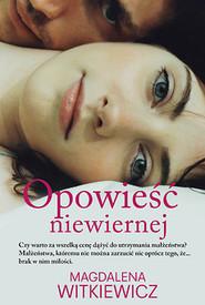 okładka Opowieść niewiernej, Książka | Magdalena Witkiewicz