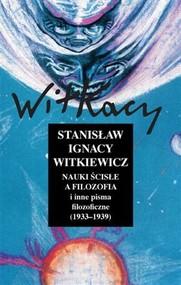 okładka Nauki ścisłe a filozofia i inne pisma filozoficzne (1933-1939), Książka | Stanisław Ignacy Witkiewicz