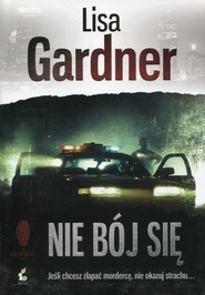 okładka Nie bój się, Książka | Lisa Gardner