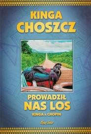 okładka Prowadził nas los, Książka | Kinga Choszcz, Radosław Siuda