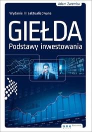 okładka Giełda Podstawy inwestowania, Książka | Zaremba Adam