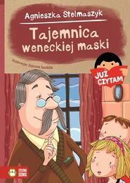 okładka Już czytam! Tajemnica weneckiej maski , Książka   Agnieszka Stelmaszyk