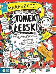 okładka Tomek Łebski i jego fantastycznie odjechany przybornik, Książka   Pichon Liz