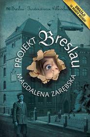 okładka Projekt Breslau, Książka | Magdalena Zarębska