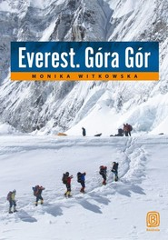 okładka Everest. Góra Gór, Książka   Monika Witkowska