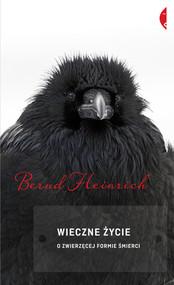 okładka Wieczne życie. O zwierzęcej formie śmierci, Książka | Bernd Heinrich