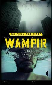 okładka Wampir, Książka | Wojciech Chmielarz