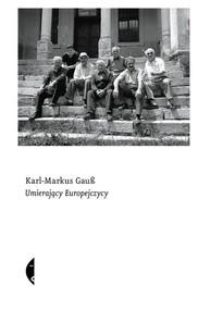 okładka Umierający Europejczycy, Książka | Karl-Markus Gauß