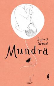 okładka Mundra, Książka | Sylwia Szwed