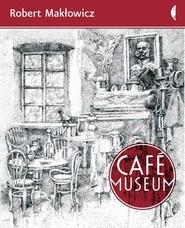 okładka Cafe Museum, Książka | Robert Makłowicz
