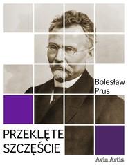 okładka Przeklęte szczęście, Ebook | Bolesław Prus
