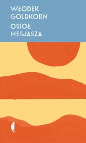 okładka Osioł Mesjasza, Ebook | Włodek Goldkorn