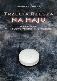 okładka Trzecia Rzesza na haju Narkotyki w hitlerowskich Niemczech, Książka | Norman  Ohler